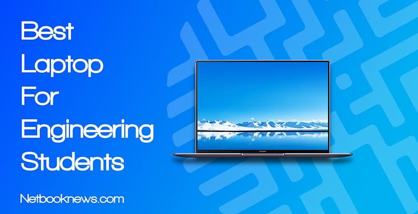 Best Laptops for Engineering Students & engineers