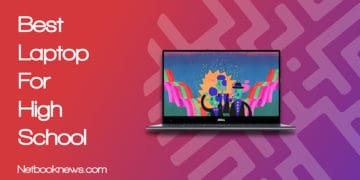 Best Laptop for High School Students