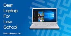 Best Laptop for Law School Students