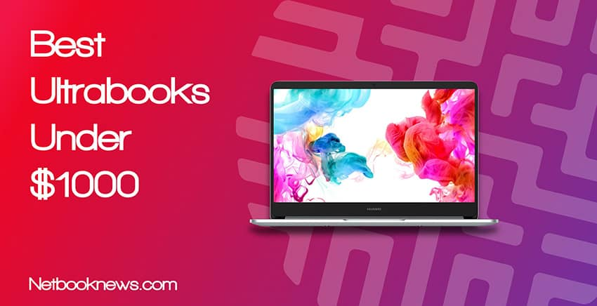 Best Ultrabooks Under 1000