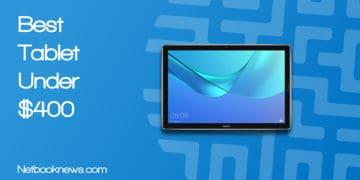 best tablet under 400