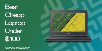 best_cheap_laptop_under_100