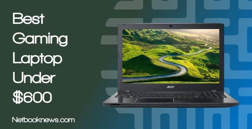gaming_laptop_under_600_in_2019