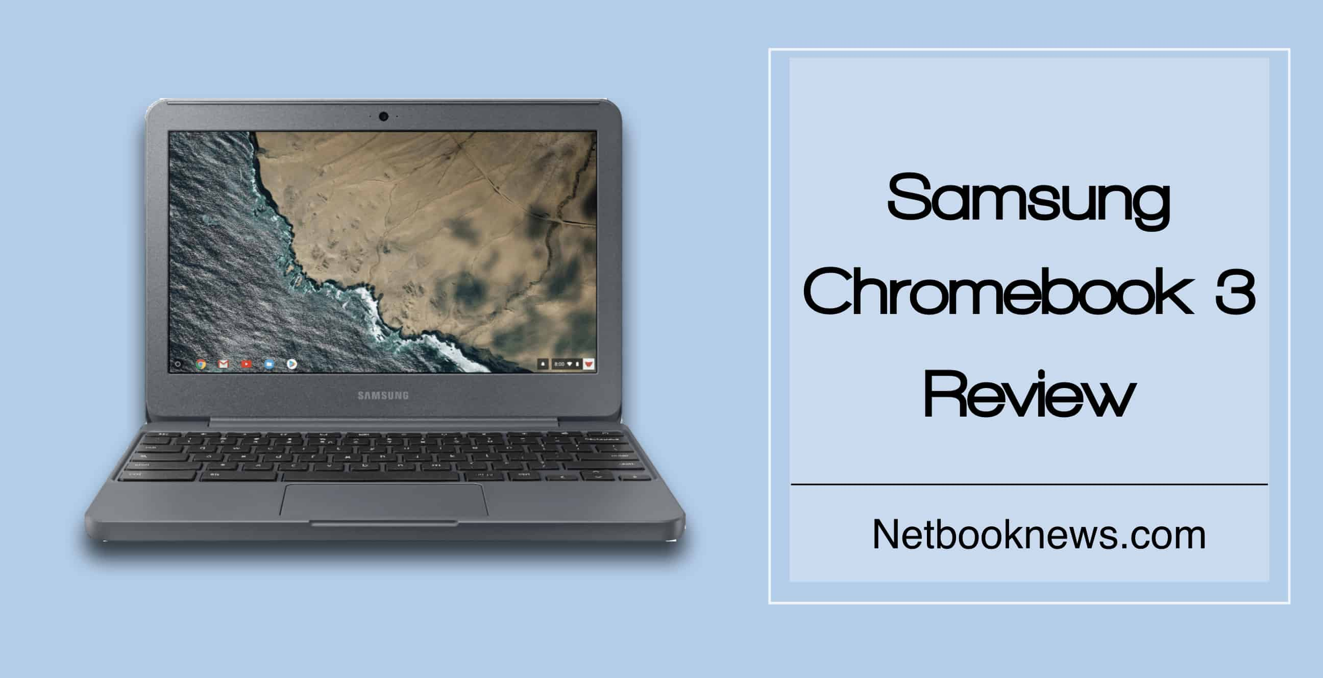 Samsung Chromebook 3 2019 Review (XE500C13-K06US)